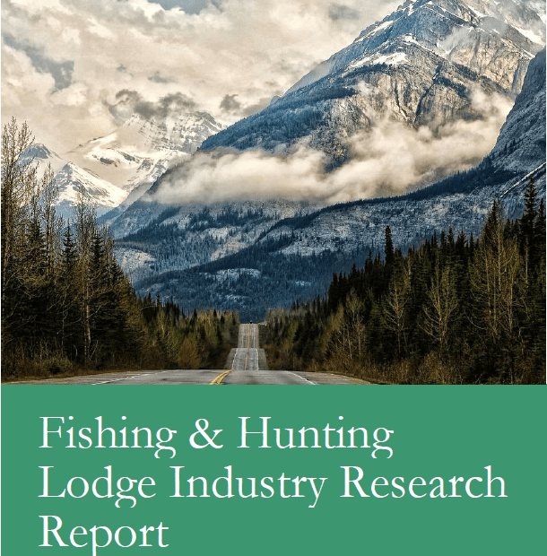 Fishing & Hunting Lodge Industry Research Report
