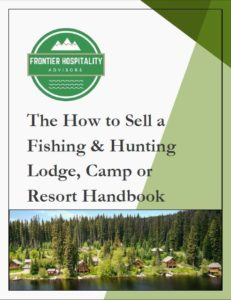 The How To Sell a Fishing & Hunting Lodge, Camp or Resort Handbook