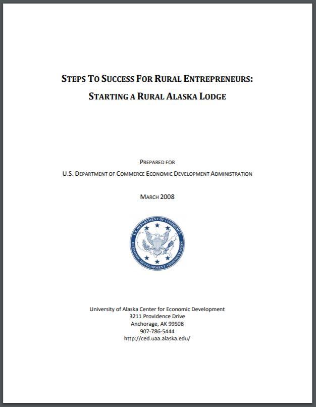 Steps To Success For Rural Entrepreneurs: Starting a Rural Alaska Lodge